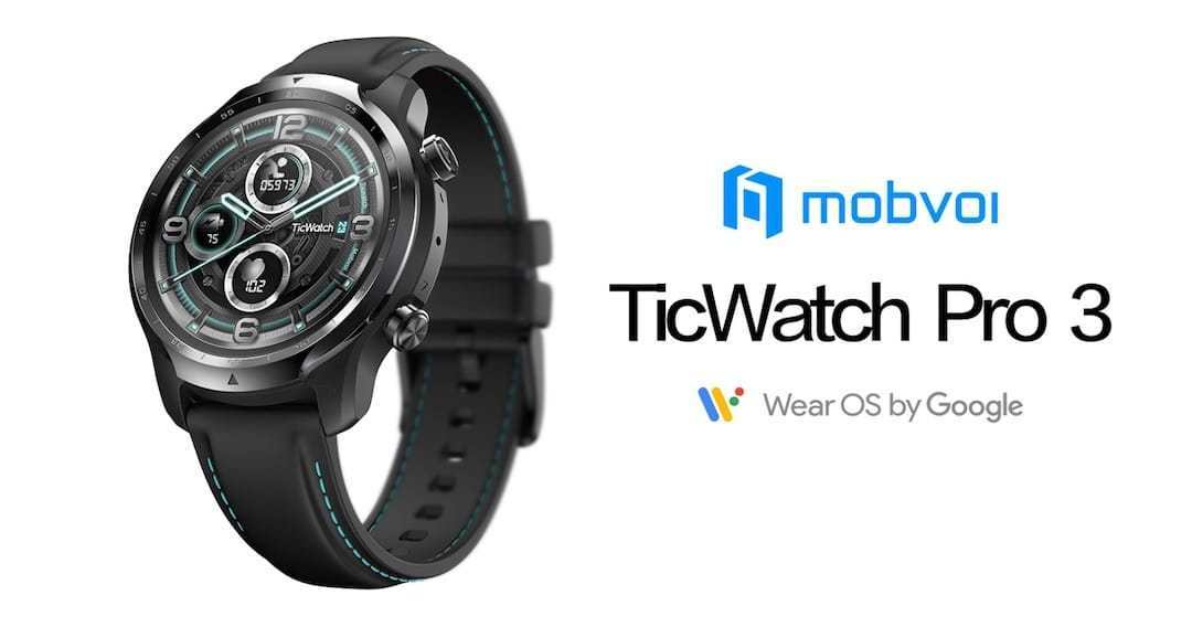 Mobvoi's TicWatch Pro 3, the first Wear Os 4100 smart health connected watch